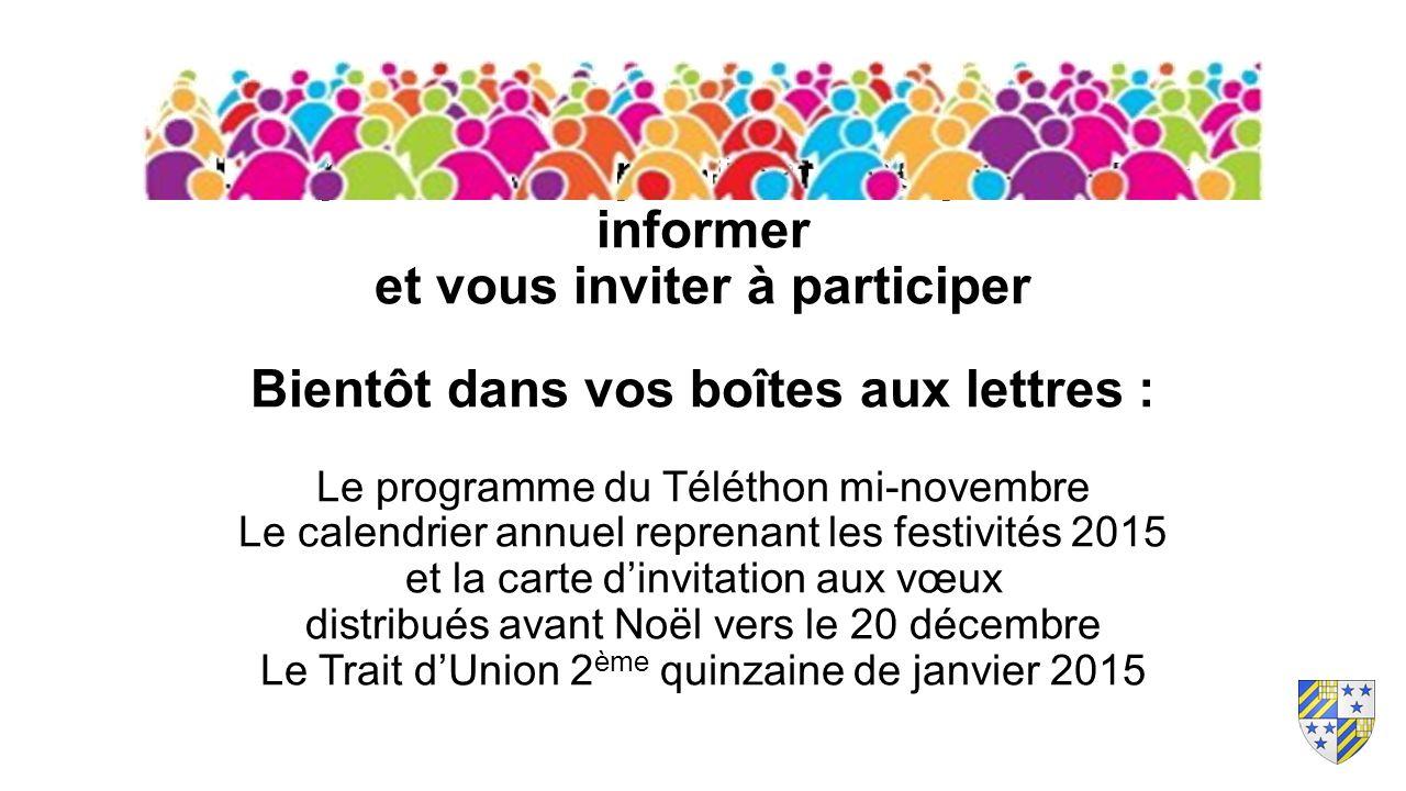 Les prochaines publications pour vous informer et vous inviter à participer Bientôt dans vos boîtes aux lettres : Le programme du Téléthon mi-novembre