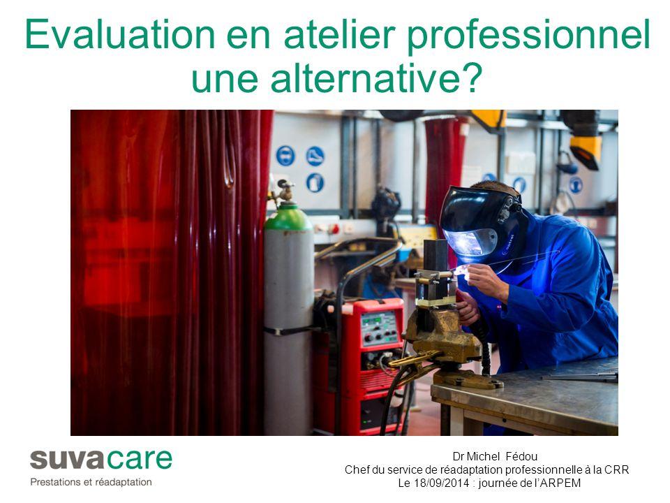Evaluation en atelier professionnel une alternative.