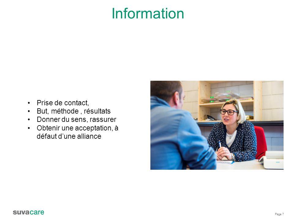 Page 7 Information Prise de contact, But, méthode, résultats Donner du sens, rassurer Obtenir une acceptation, à défaut d'une alliance
