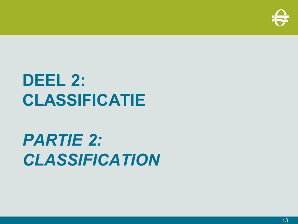 DEEL 2: CLASSIFICATIE PARTIE 2: CLASSIFICATION 13