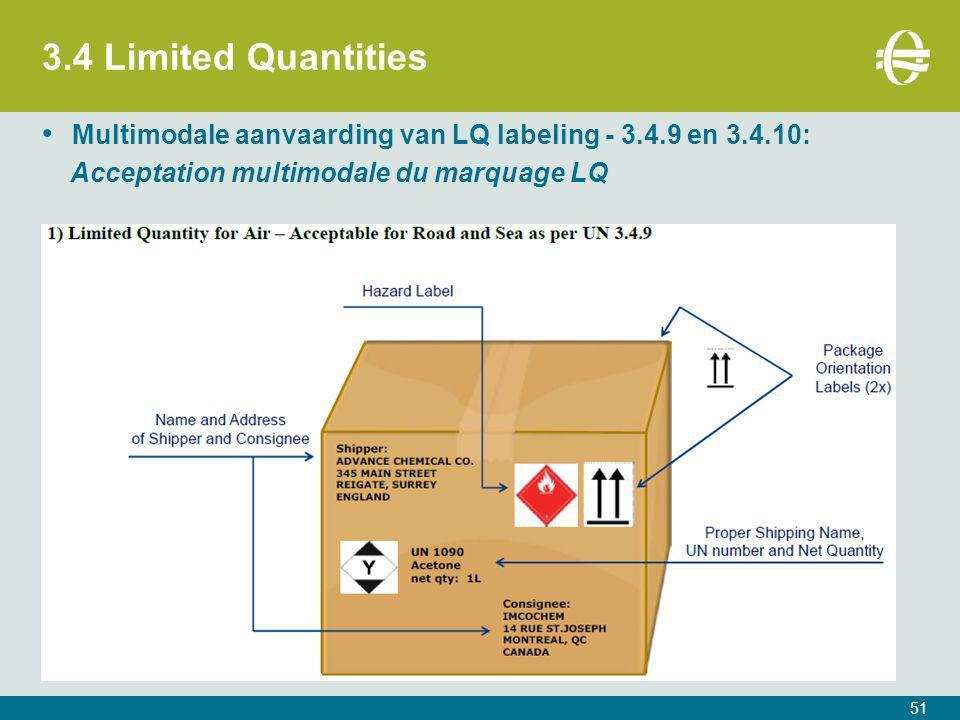 3.4 Limited Quantities 51 Multimodale aanvaarding van LQ labeling - 3.4.9 en 3.4.10: Acceptation multimodale du marquage LQ