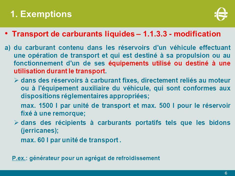 1. Exemptions Transport de carburants liquides – 1.1.3.3 - modification a)du carburant contenu dans les réservoirs d'un véhicule effectuant une opérat