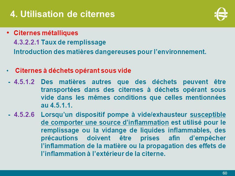 4. Utilisation de citernes 60 Citernes métalliques 4.3.2.2.1 Taux de remplissage Introduction des matières dangereuses pour l'environnement. Citernes