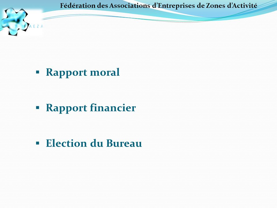  Rapport moral  Rapport financier  Election du Bureau
