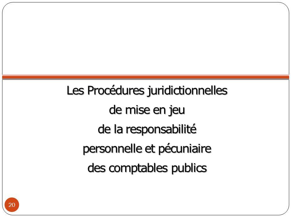 Les Procédures juridictionnelles de mise en jeu de la responsabilité personnelle et pécuniaire des comptables publics 20