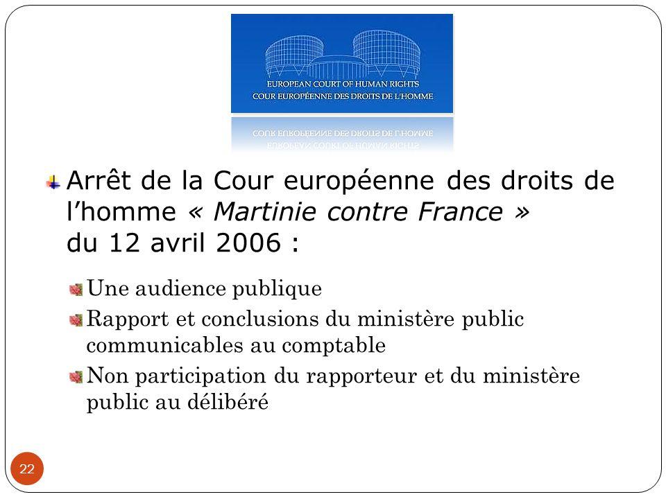 22 Arrêt de la Cour européenne des droits de l'homme « Martinie contre France » du 12 avril 2006 : Une audience publique Rapport et conclusions du min
