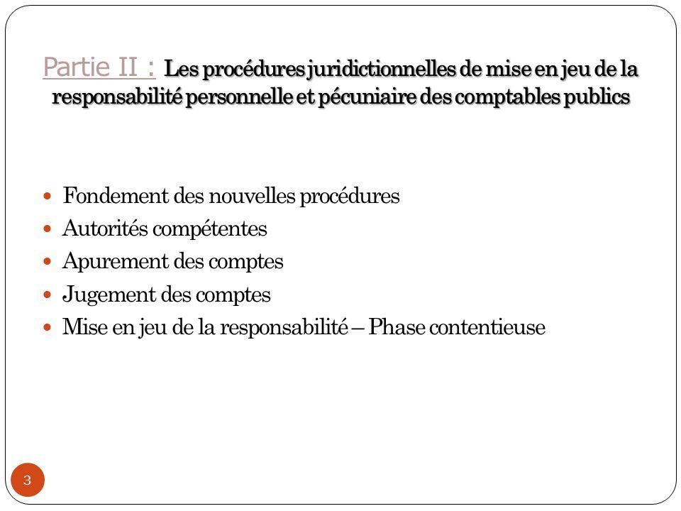 3 Les procédures juridictionnelles de mise en jeu de la responsabilité personnelle et pécuniaire des comptables publics Partie II : Les procédures jur