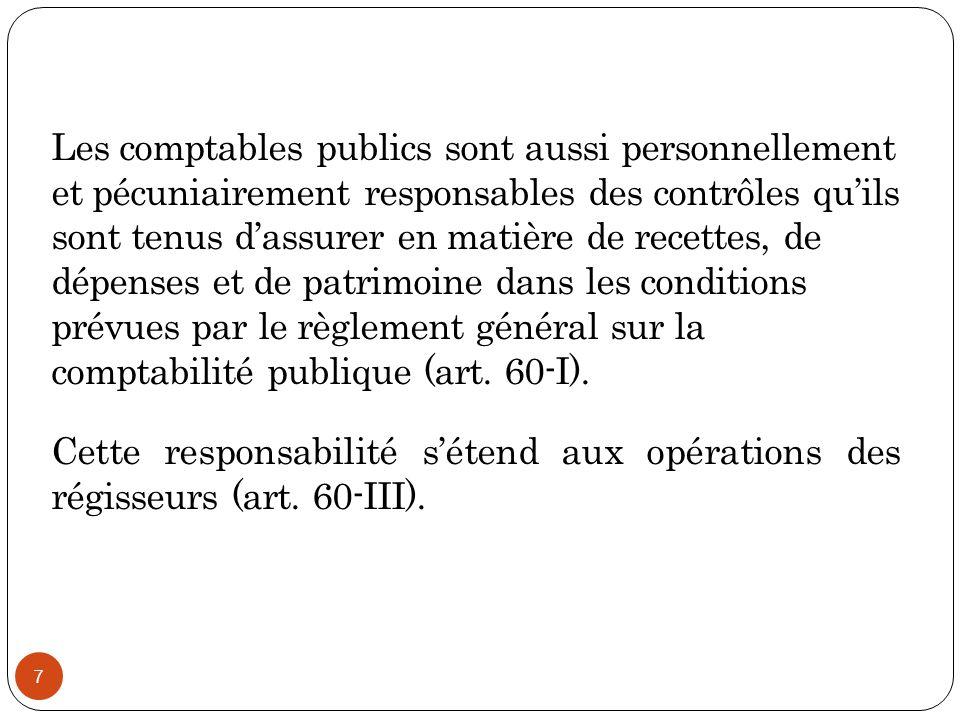 7 Les comptables publics sont aussi personnellement et pécuniairement responsables des contrôles qu'ils sont tenus d'assurer en matière de recettes, d