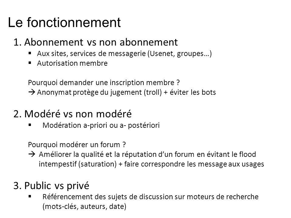 Le fonctionnement 1.Abonnement vs non abonnement  Aux sites, services de messagerie (Usenet, groupes…)  Autorisation membre Pourquoi demander une inscription membre .