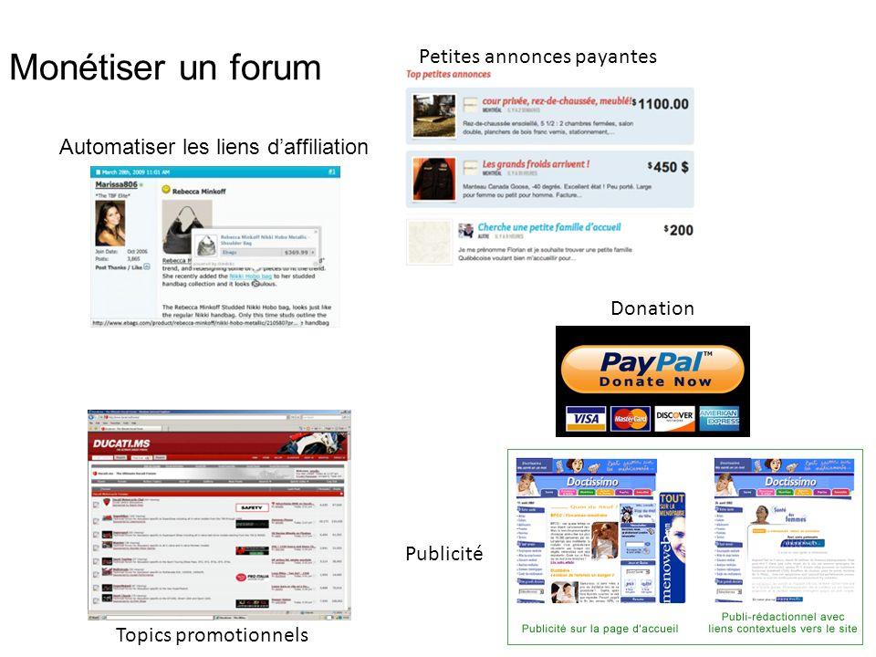 Monétiser un forum Automatiser les liens d'affiliation 19 Donation Topics promotionnels Publicité Petites annonces payantes