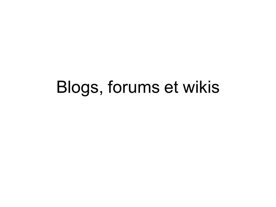 Blogs, forums et wikis