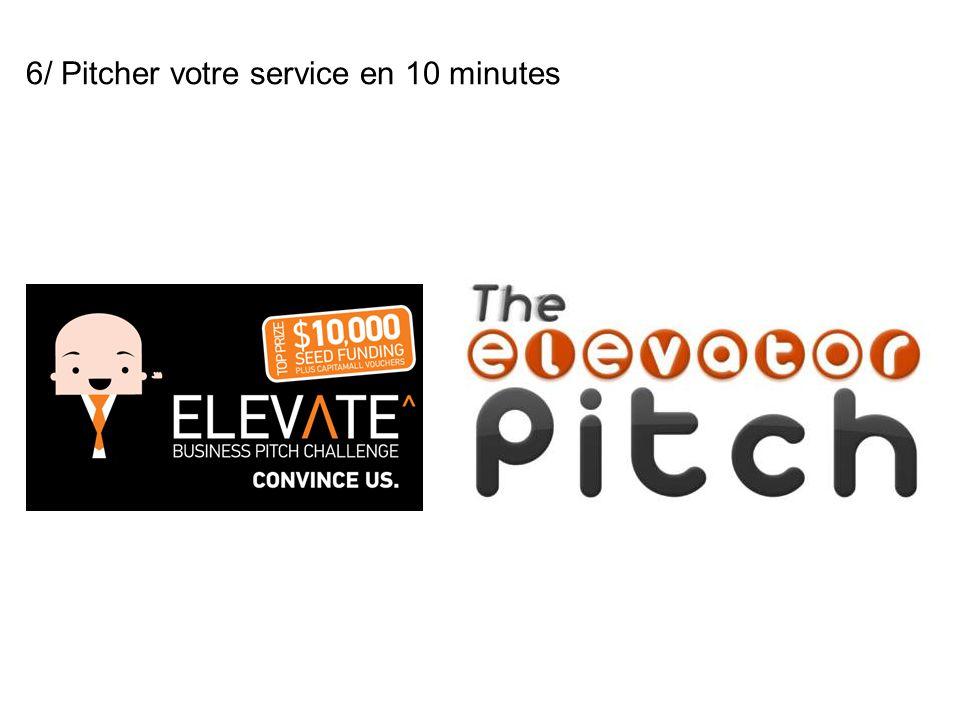 6/ Pitcher votre service en 10 minutes