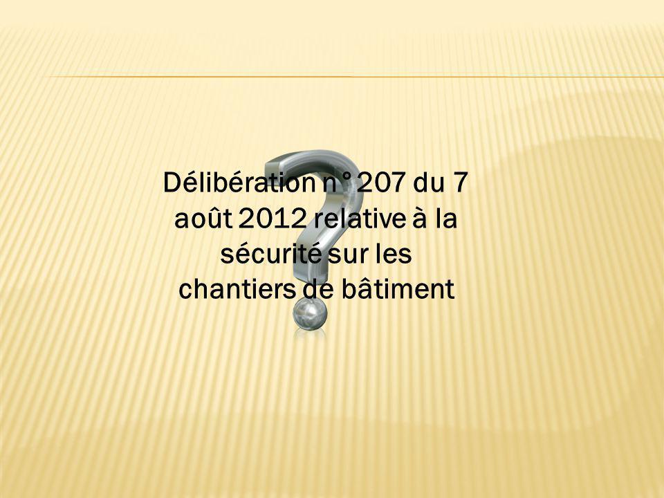 Délibération n°207 du 7 août 2012 relative à la sécurité sur les chantiers de bâtiment