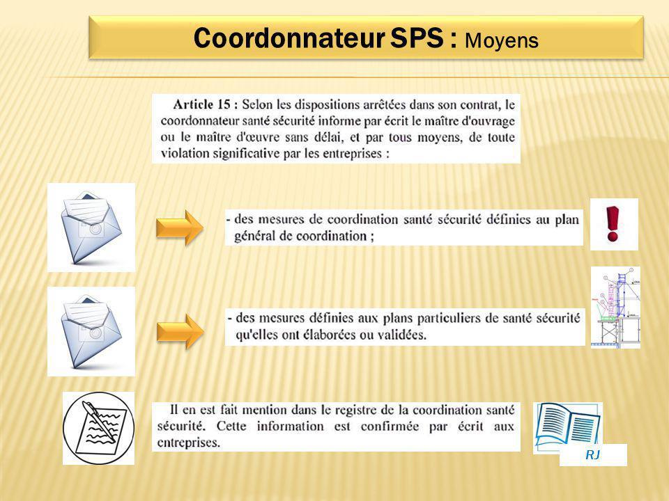 Coordonnateur SPS : Moyens RJ