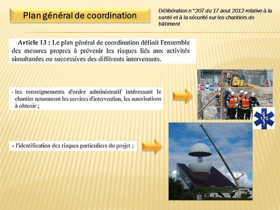 Plan général de coordination Délibération n°207 du 17 aout 2012 relative à la santé et à la sécurité sur les chantiers de bâtiment