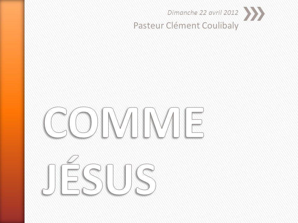 Dimanche 22 avril 2012 Pasteur Clément Coulibaly