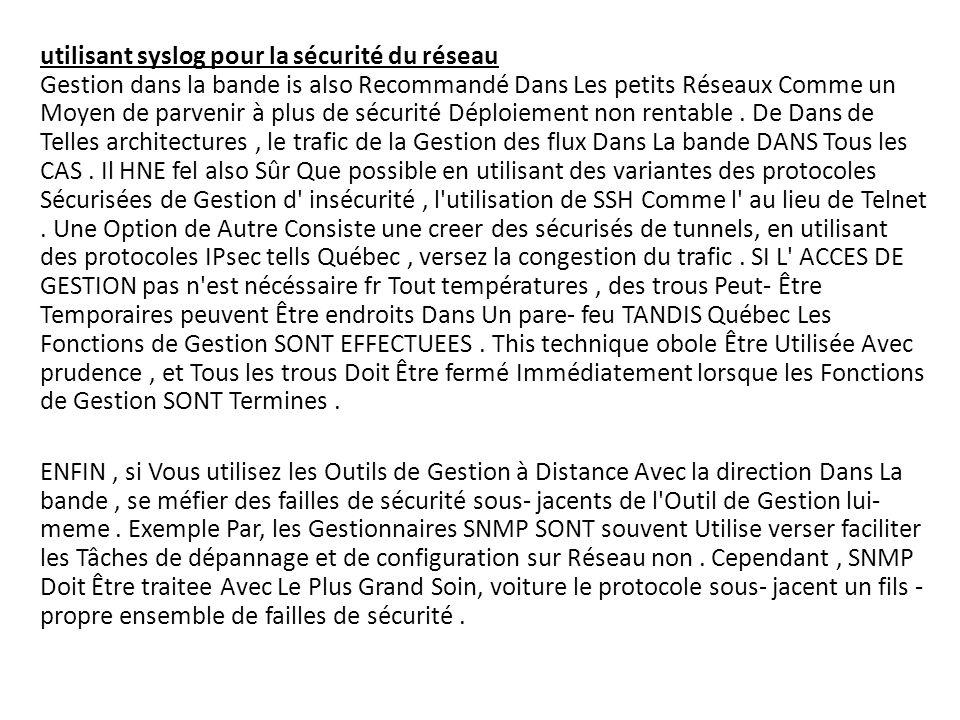 utilisant syslog pour la sécurité du réseau Gestion dans la bande is also Recommandé Dans Les petits Réseaux Comme un Moyen de parvenir à plus de sécu