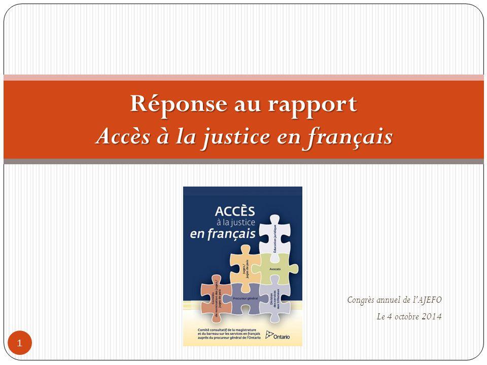 Congrès annuel de l'AJEFO Le 4 octobre 2014 1 Réponse au rapport Accès à la justice en français