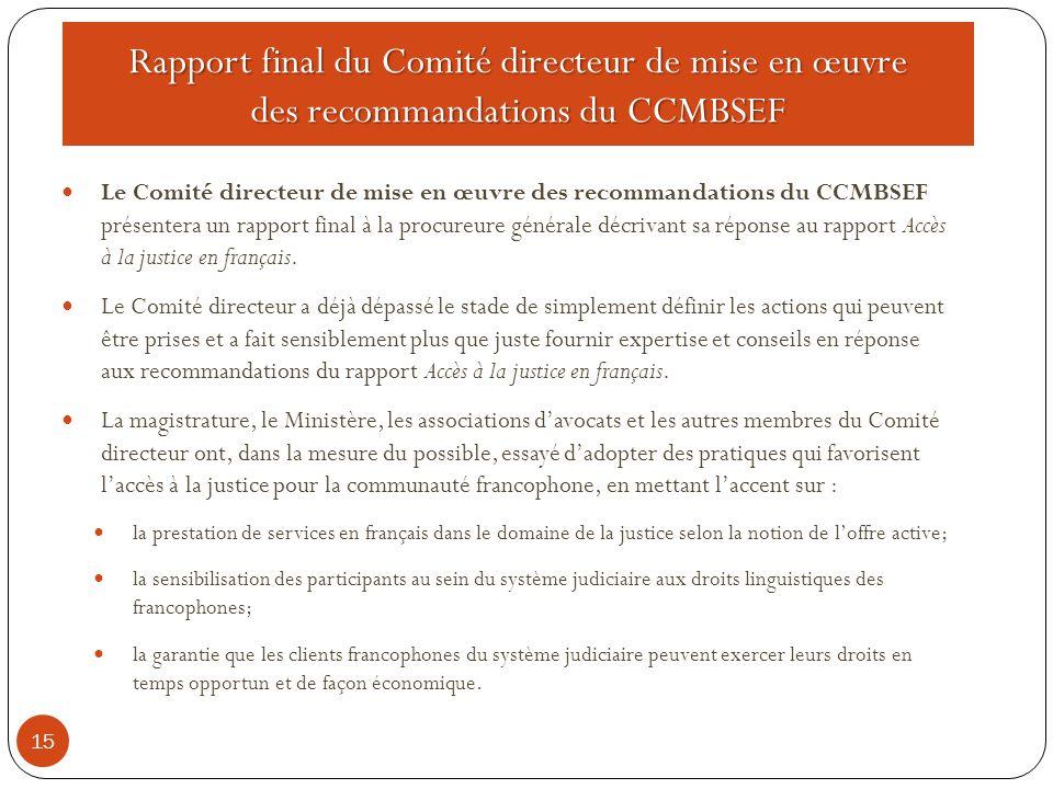 Rapport final du Comité directeur de mise en œuvre des recommandations du CCMBSEF 15 Le Comité directeur de mise en œuvre des recommandations du CCMBS