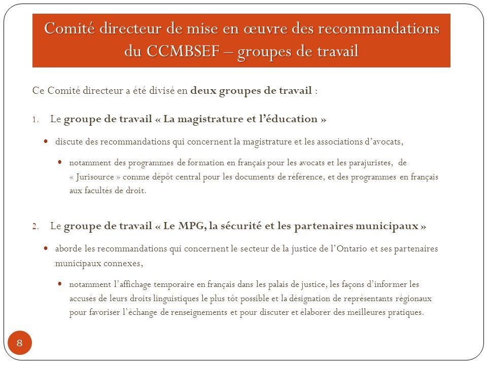Comité directeur de mise en œuvre des recommandations du CCMBSEF – groupes de travail 8 Ce Comité directeur a été divisé en deux groupes de travail :