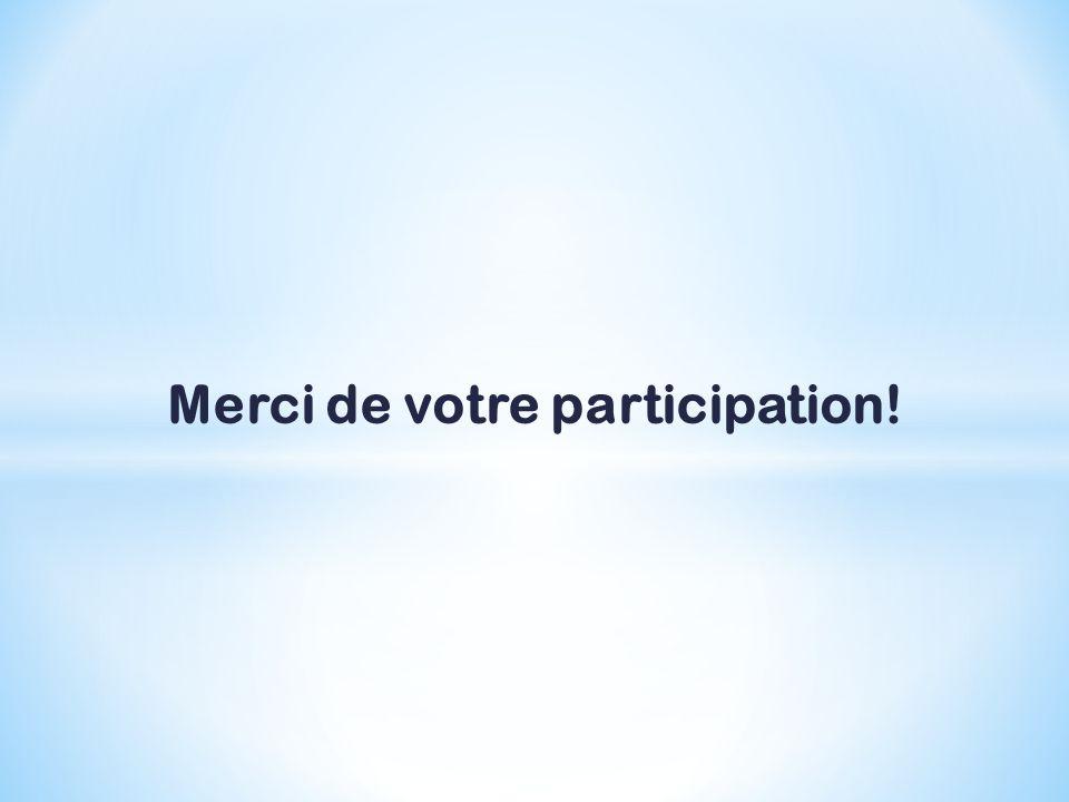 Merci de votre participation!