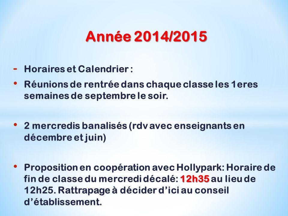 Année 2014/2015 - Horaires et Calendrier : Réunions de rentrée dans chaque classe les 1eres semaines de septembre le soir.
