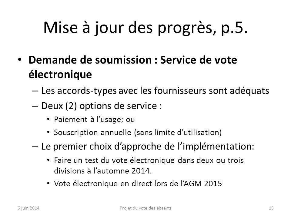 Mise à jour des progrès, p.5. Demande de soumission : Service de vote électronique – Les accords-types avec les fournisseurs sont adéquats – Deux (2)