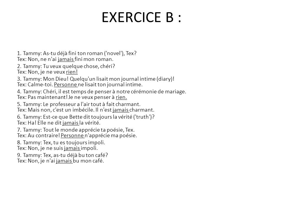 EXERCICE B : 1.Tammy: As-tu déjà fini ton roman ( novel ), Tex.