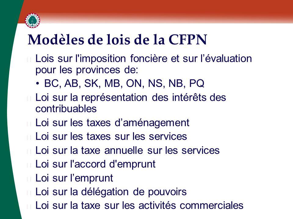 Modèles de lois de la CFPN ▶ Lois sur l'imposition foncière et sur l'évaluation pour les provinces de: BC, AB, SK, MB, ON, NS, NB, PQ ▶ Loi sur la rep