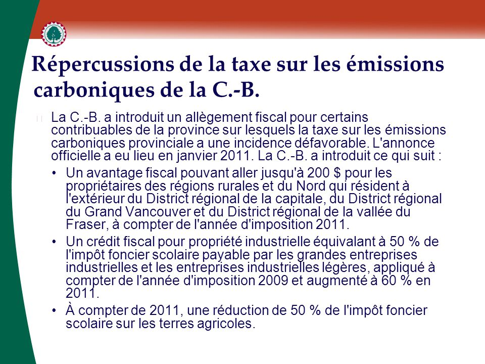 Répercussions de la taxe sur les émissions carboniques de la C.-B. ▶ La C.-B. a introduit un allègement fiscal pour certains contribuables de la provi