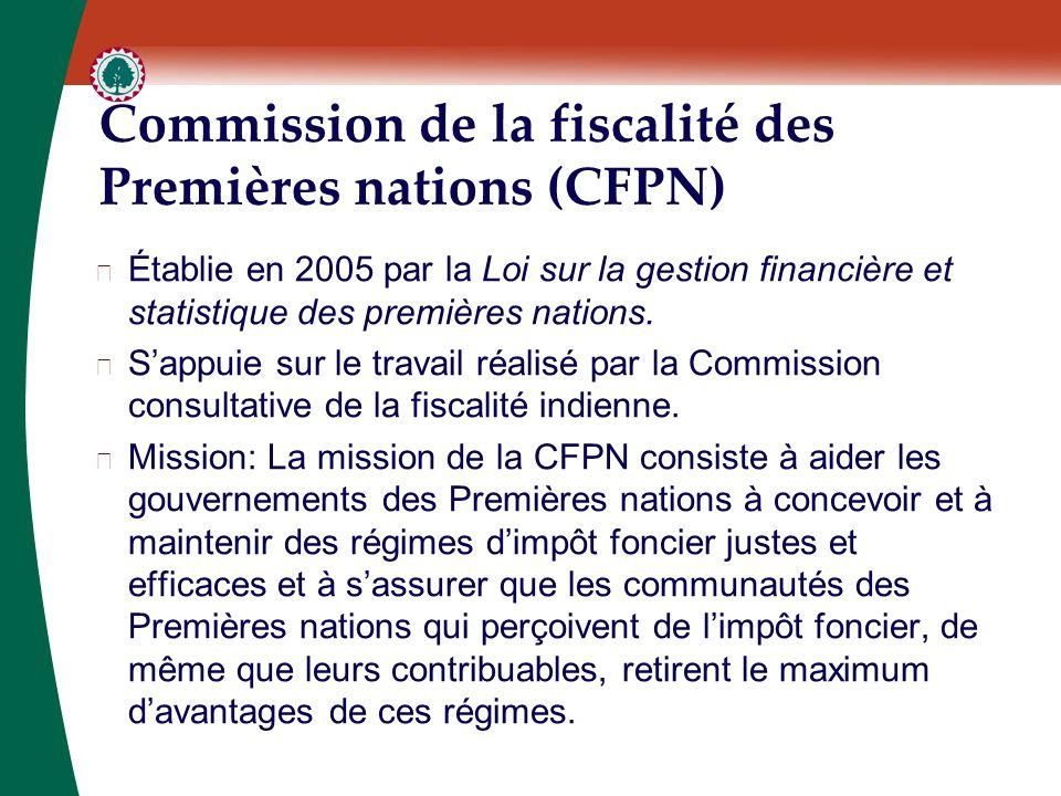 Commission de la fiscalité des Premières nations (CFPN) ▶ Établie en 2005 par la Loi sur la gestion financière et statistique des premières nations. ▶