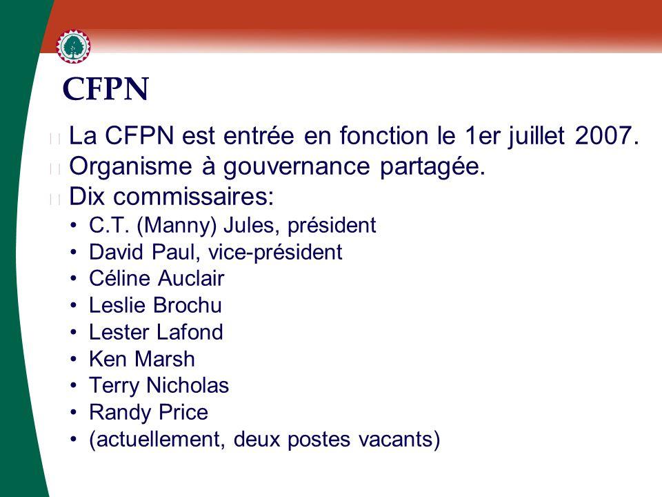 CFPN ▶ La CFPN est entrée en fonction le 1er juillet 2007. ▶ Organisme à gouvernance partagée. ▶ Dix commissaires: C.T. (Manny) Jules, président David