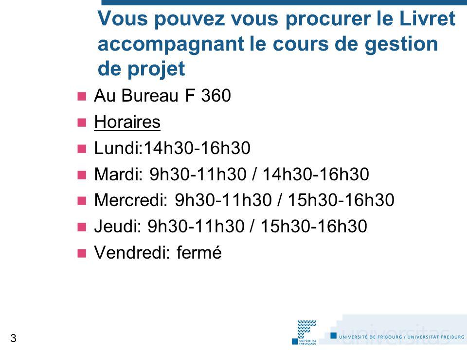 Vous pouvez vous procurer le Livret accompagnant le cours de gestion de projet Au Bureau F 360 Horaires Lundi:14h30-16h30 Mardi: 9h30-11h30 / 14h30-16