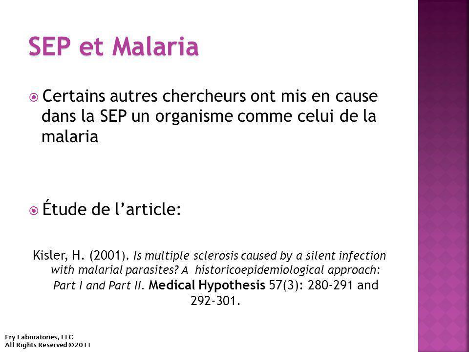  Certains autres chercheurs ont mis en cause dans la SEP un organisme comme celui de la malaria  Étude de l'article: Kisler, H.