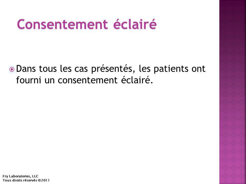  Dans tous les cas présentés, les patients ont fourni un consentement éclairé.