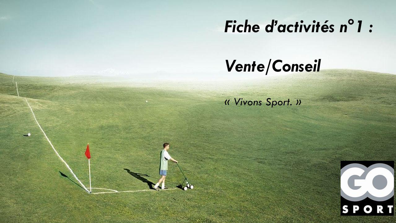 Sous-titre Disposition de titreDisposition de titre Fiche d'activités n°1 : Vente/Conseil « Vivons Sport. »