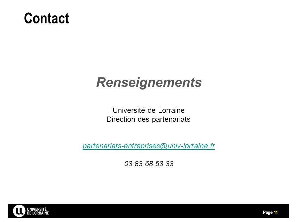 Page Contact 11 Renseignements Université de Lorraine Direction des partenariats partenariats-entreprises@univ-lorraine.fr 03 83 68 53 33