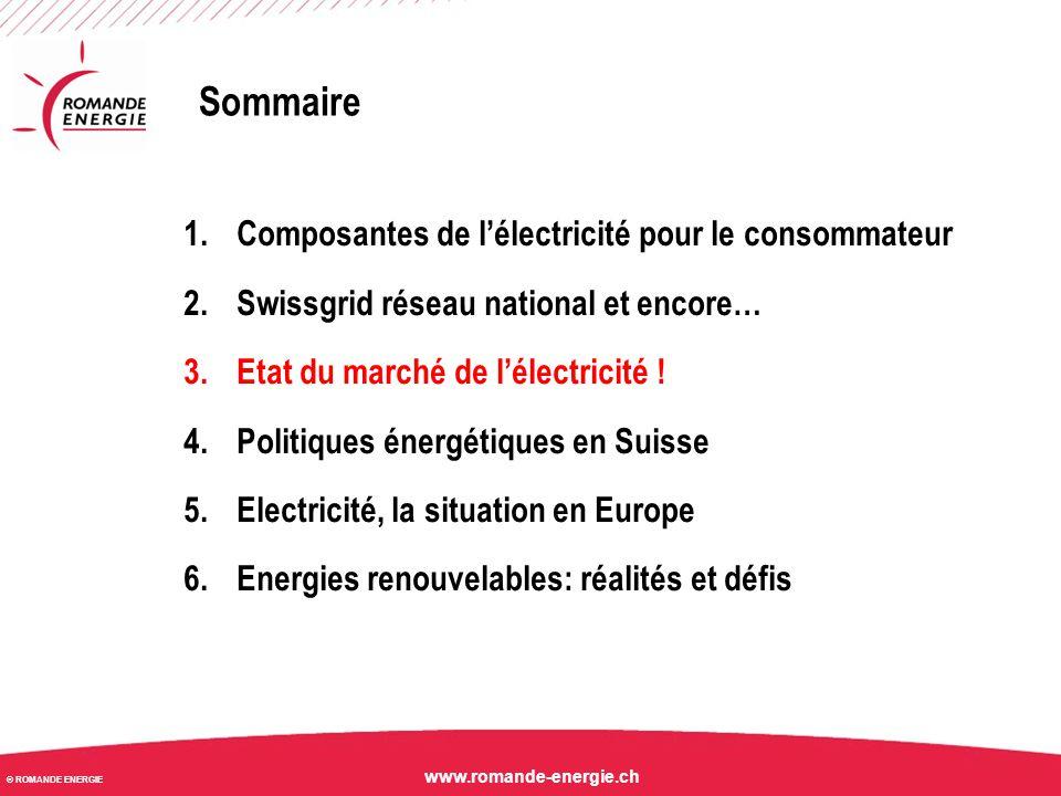 © ROMANDE ENERGIE www.romande-energie.ch Sommaire 1.Composantes de l'électricité pour le consommateur 2.Swissgrid réseau national et encore… 3.Etat du