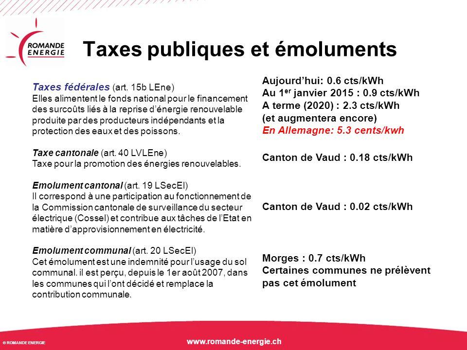 © ROMANDE ENERGIE www.romande-energie.ch Taxes publiques et émoluments Taxes fédérales (art. 15b LEne) Elles alimentent le fonds national pour le fina