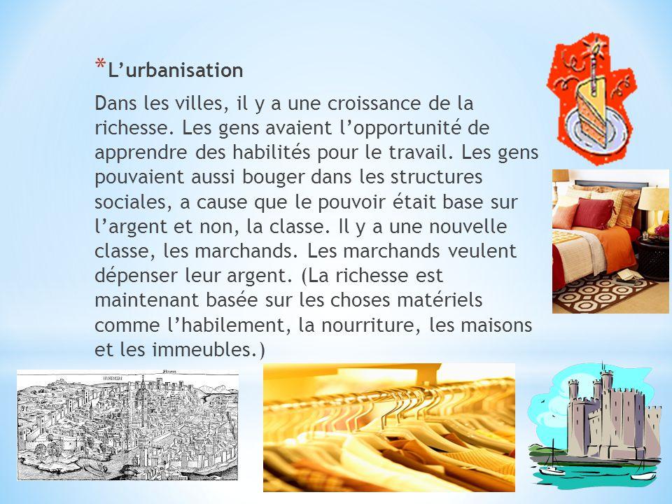 * L'urbanisation Dans les villes, il y a une croissance de la richesse.
