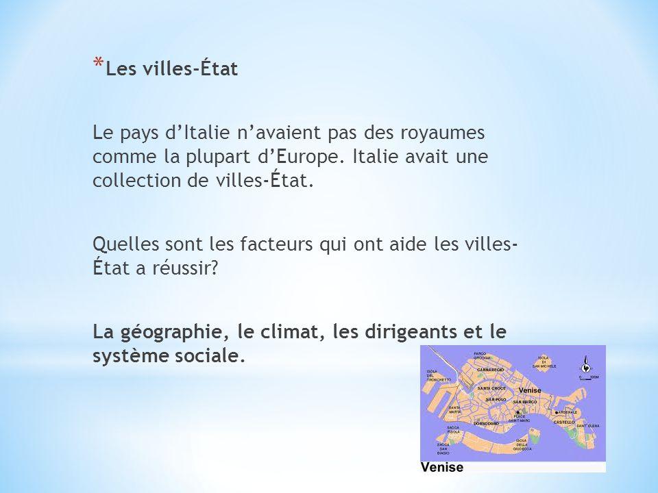 * Les villes-État Le pays d'Italie n'avaient pas des royaumes comme la plupart d'Europe.