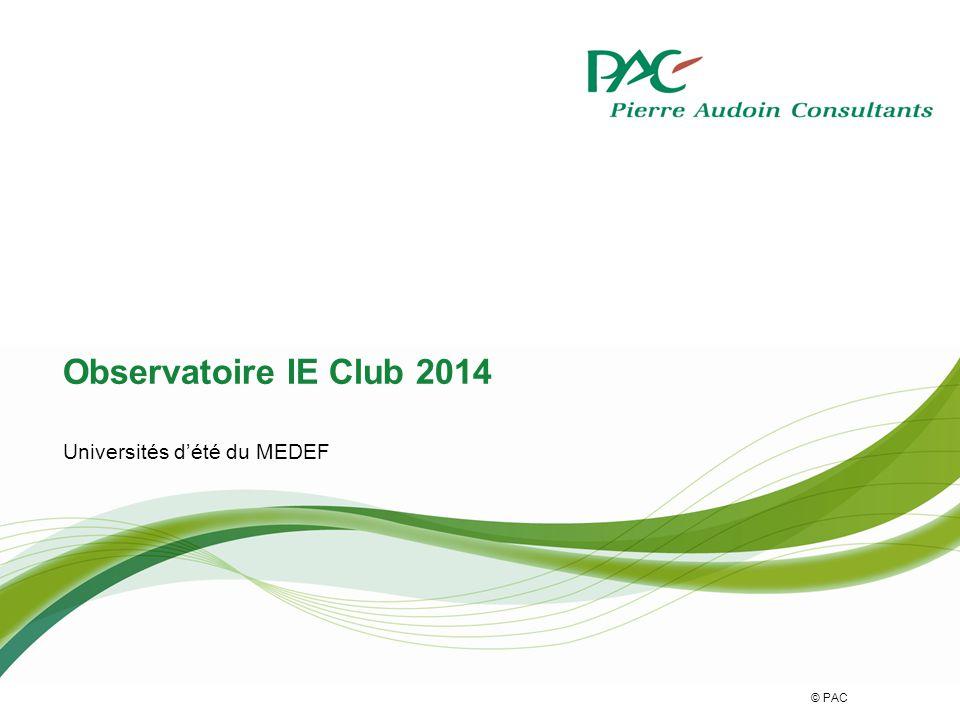 © PAC Observatoire IE Club 2014 Universités d'été du MEDEF