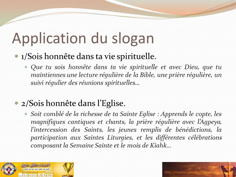 Application du slogan 1/Sois honnête dans ta vie spirituelle. Que tu sois honnête dans ta vie spirituelle et avec Dieu, que tu maintiennes une lecture
