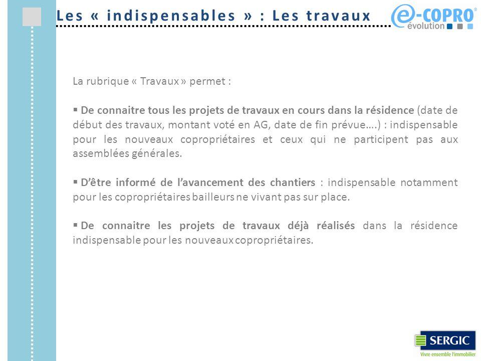 Consultation des chantiers réalisésAccès aux procès verbaux des travaux Les « indispensables » : Les Travaux