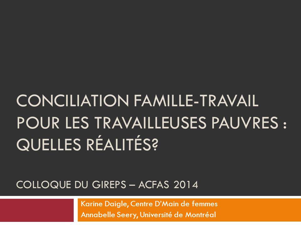CONCILIATION FAMILLE-TRAVAIL POUR LES TRAVAILLEUSES PAUVRES : QUELLES RÉALITÉS.