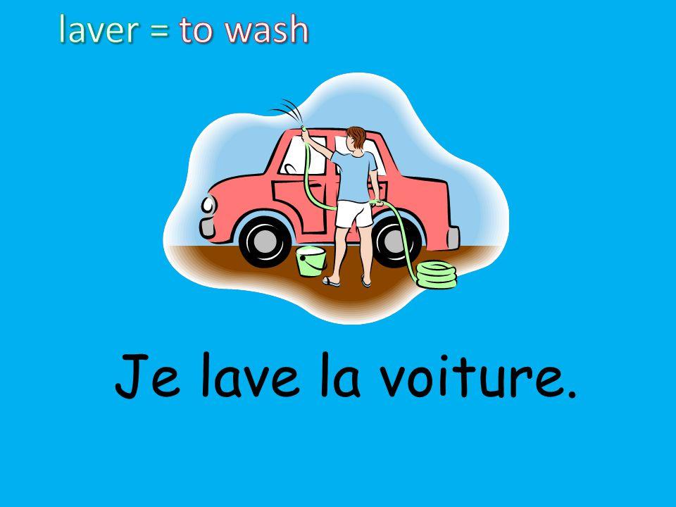 Je lave la voiture.