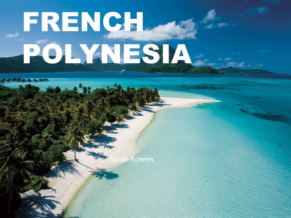 118 isles et atolls Il est près de l Australie Divisé en cinq region: Austral, Gambier, Marquesas, Society et Tuamotu Austral et Gambier sont la plupart inhabitées 61% de la population habité en Tahiti 274,578 gens Papeete INFORMATIONS DE BASE