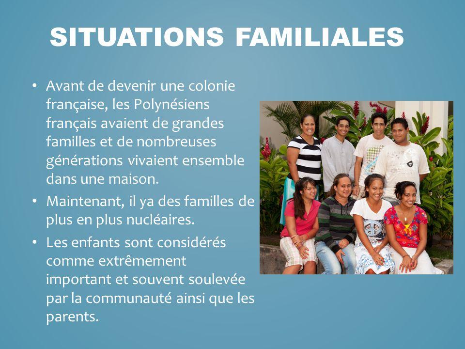 Avant de devenir une colonie française, les Polynésiens français avaient de grandes familles et de nombreuses générations vivaient ensemble dans une m