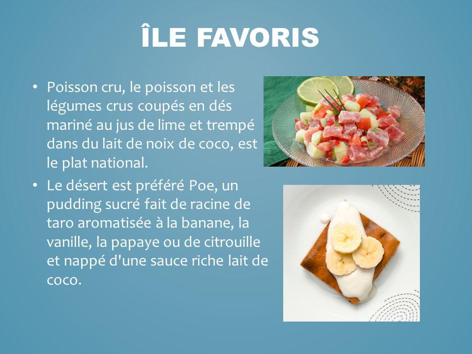 Poisson cru, le poisson et les légumes crus coupés en dés mariné au jus de lime et trempé dans du lait de noix de coco, est le plat national. Le déser