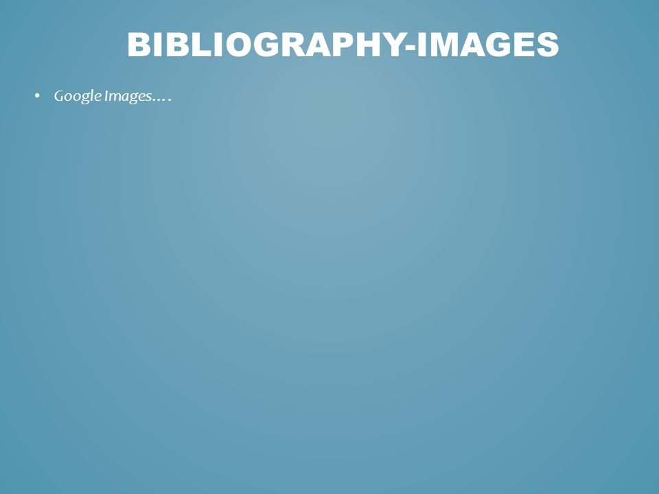 Google Images…. BIBLIOGRAPHY-IMAGES